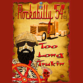 Too Long Trukin - EP by Rockabilly