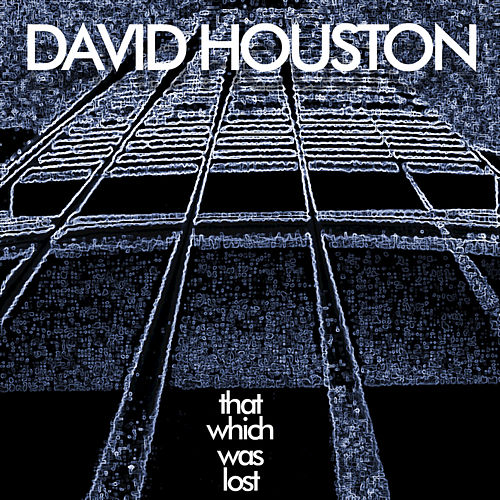 That Which Was Lost - Single by David Houston