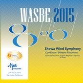 2015 WASBE San Jose, USA: Showa Wind Symphony (Live) by Showa Wind Symphony