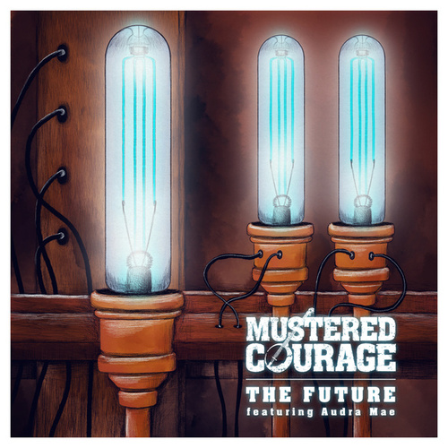The Future by Mustered Courage