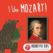 I Like Mozart! (Menuetto Kids - Classical Music for Children) by Various Artists