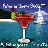 Pickin' On Jimmy Buffett: A Bluegrass... by Pickin' On