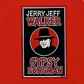 Gypsy Songman by Jerry Jeff Walker