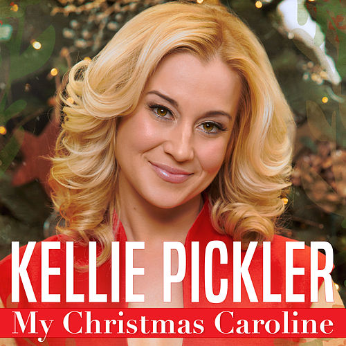 My Christmas Caroline by Kellie Pickler