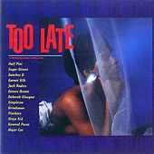 Too Late - A World Records Compilation by Various Artists