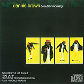 Beautiful Morning by Dennis Brown