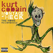 Montage Of Heck: The Home Recordings by Kurt Cobain