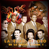La edad de oro de la música cubana, Vol. 1 by Various Artists