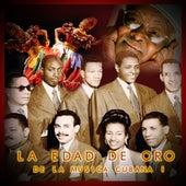 La edad de oro de la música cubana, Vol. 1 by Various Artists