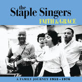 Faith And Grace: A Family Journey 1953-1976 by The Staple Singers
