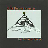 The Antique Blacks (Remastered 2015) by Sun Ra