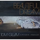 Beautiful Dream by Tom Gillam