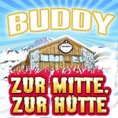 Zur Mitte, zur Hütte by Buddy