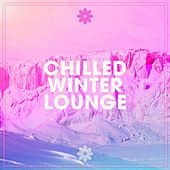 Chilled Winter Lounge by Various Artists