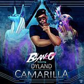 Camarilla (feat. Dyland) by Blanco