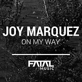 On My Way by Joy Marquez