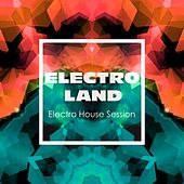 Electroland (Electro House Session) by Various Artists