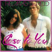 Close to You by The Carpenters