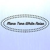 Mono Tone White Noise by Various Artists