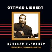 Nouveau Flamenco 1990-2000 Special Edition by Ottmar Liebert