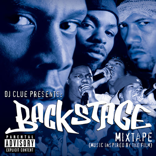 DJ Clue Presents: Backstage Mixtape (Music Inspired By The Film) by DJ Clue