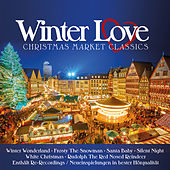 Winter Love - Christmas Market Classics (Remastered) [Re-Recording] von Various Artists