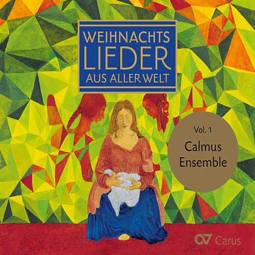 Weihnachtslieder aus aller Welt (Christmas Carols of the World), Vol. 1 by Calmus Ensemble