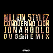 Conquering Lion (Jonahgold Dub Remix) by Million Stylez