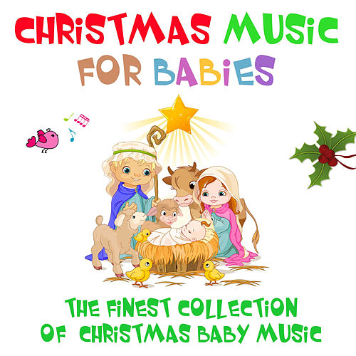 Christmas Music for Babies - The finest Collection of Christmas Baby Music by Nursery Rhymes
