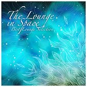 The Lounge in Space: Best Lounge Selection by Various Artists