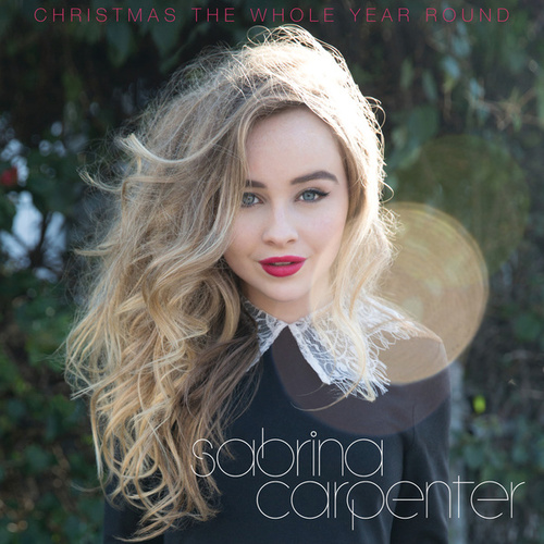 Christmas the Whole Year Round by Sabrina Carpenter