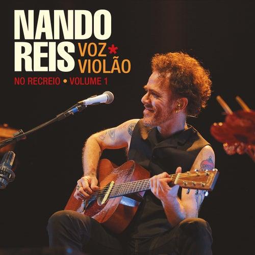 Voz * Violão - No Recreio, Vol. 1 (Ao Vivo) by Nando Reis