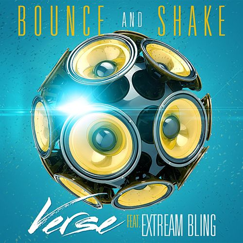 Bounce and Shake (feat. Extream Bling) by Verse