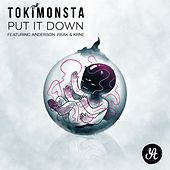 Put It Down (feat. Anderson .Paak & KRNE) by TOKiMONSTA