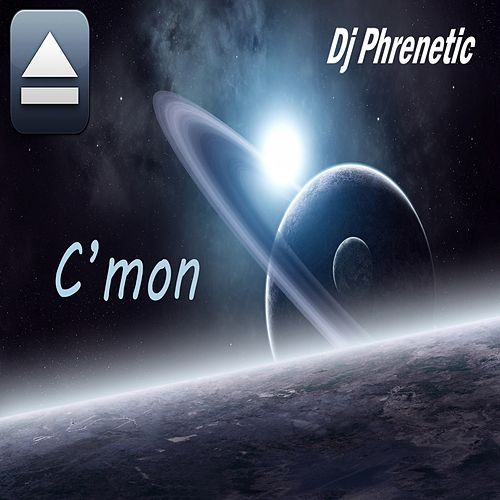 C'mon by DJ Phrenetic