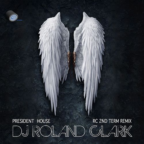 President House (RC 2nd Term Remix) by DJ Roland Clark