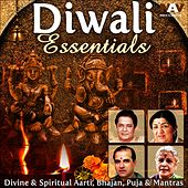 Diwali Essentials - Divine & Spiritual Aarti, Bhajan, Puja & Mantras by Various Artists