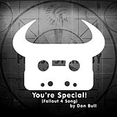 You're Special! (Fallout 4 Song) by Dan Bull