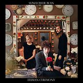 Human Ceremony by Sunflower Bean