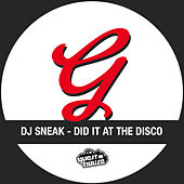 Did It at the Disco by DJ Sneak