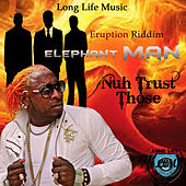 Nuh Trust Those - Single by Elephant Man