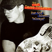 For The Blues...Always by Big Dave McLean