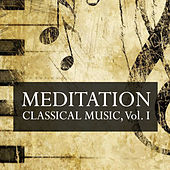 Meditation Classical Music, Vol. I by Various Artists