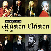 Maestros de la Música Clásica, Vol. VIII by Various Artists
