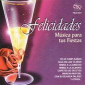 Felicidades, Música para Tus Fiestas by Various Artists
