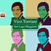 Am Lago Maggiore by Vico Torriani