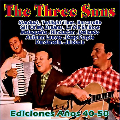 Ediciones Años 40-50 by The Three Suns