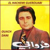 Ouach Dani by Hachemi Guerouabi