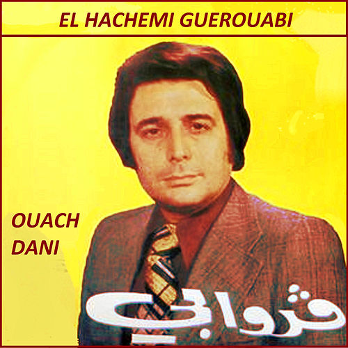 Ouach Dani by Hachemi Guerouabi