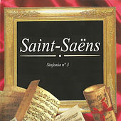 Saint-Saëns, Sinfonía No. 3 by Various Artists
